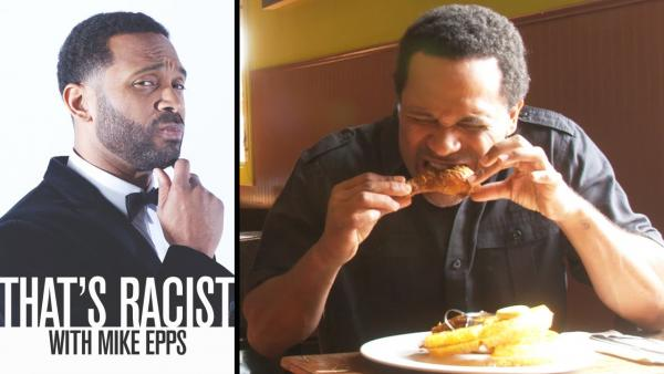 That's Racist With Mike Epps: Why Do Black People Love Fried Chicken?