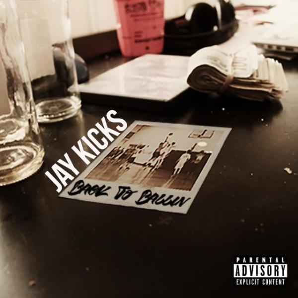 Jay Kicks – Back to Ballin