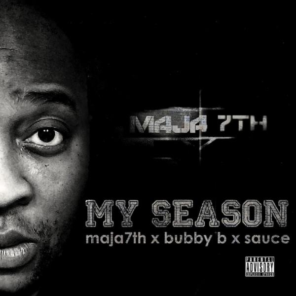 Maja 7th Feat. Bubby B & $auce – My Season