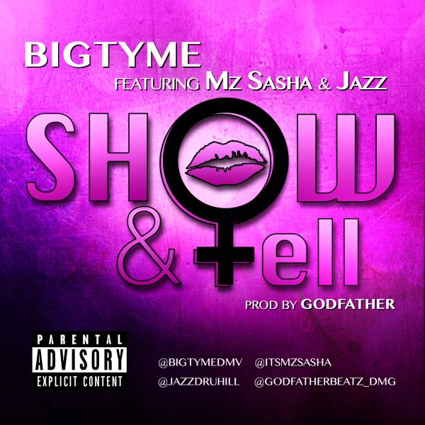 Bigtyme Feat. Mz Sasha and Jazz of Dru Hill – Show & Tell
