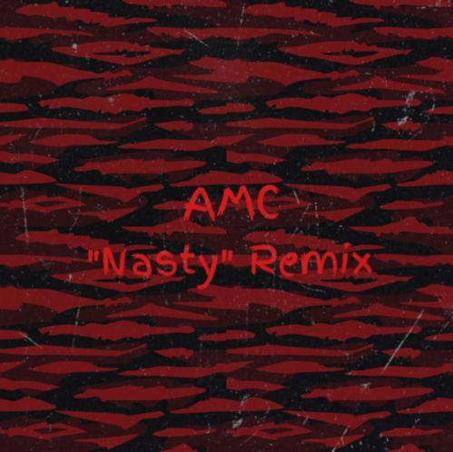 AMC – Nasty (Remix)