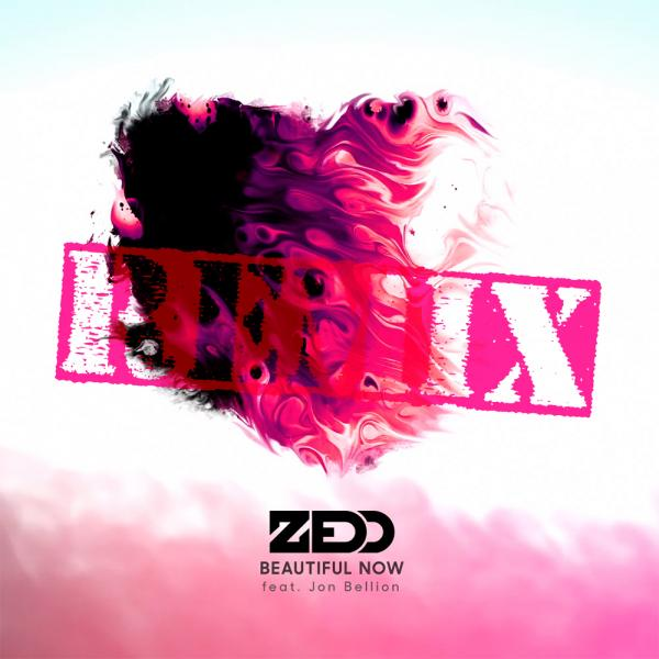 Zedd Feat. Jon Bellion – Beautiful Now (6$ Remix)