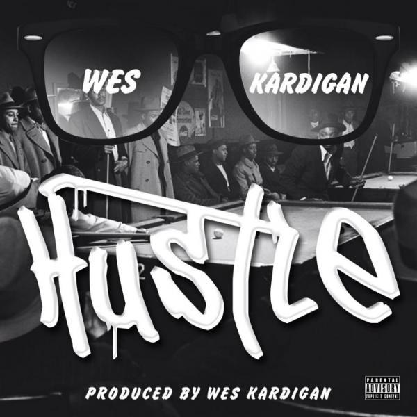 Wes Kardigan – Hustle