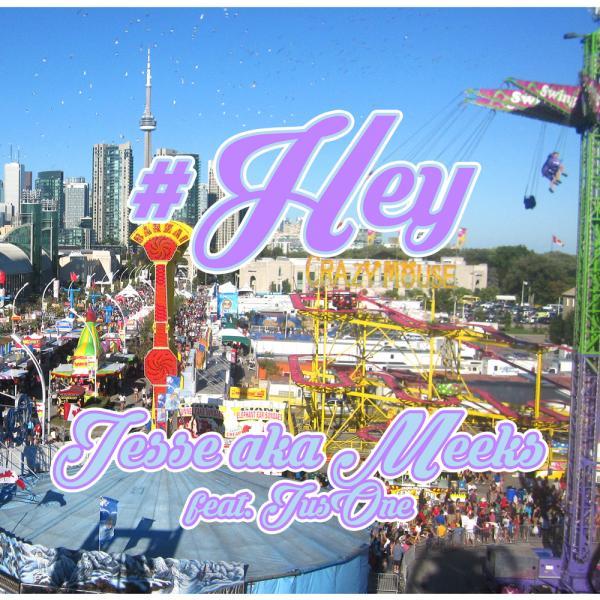 Jesse AKA Meeks Feat. JusOne – #HEY