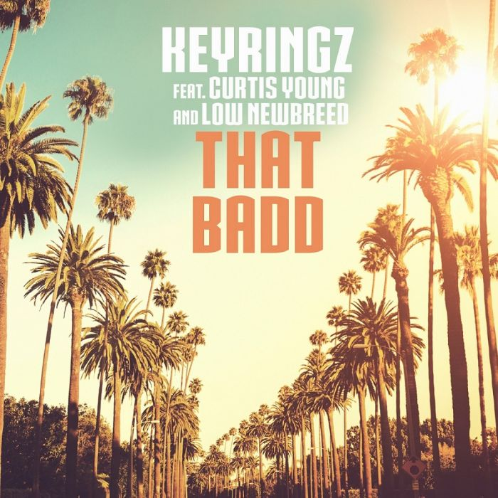 Keyringz Feat. Curtis Young and Low NewBreed – That Badd