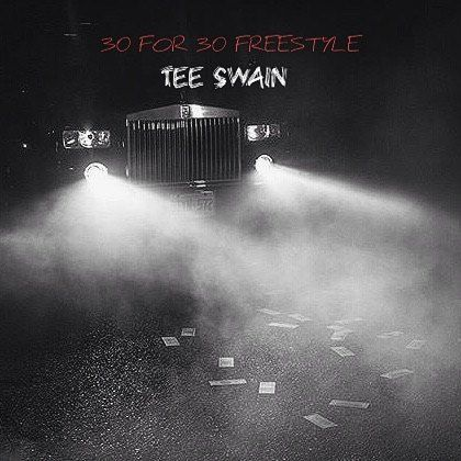 Tee Swain – 30 For 30 [Freestyle]