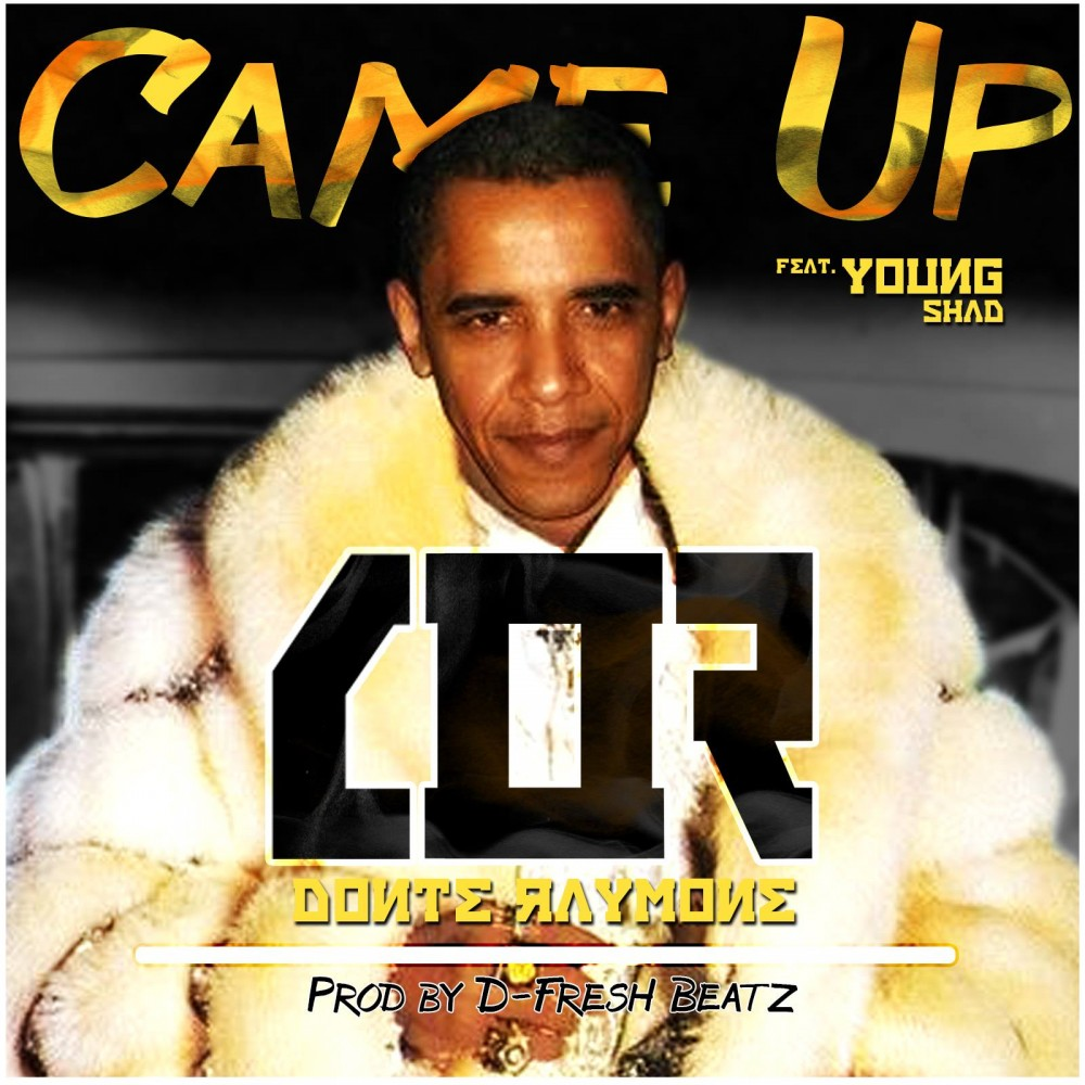 Donte Raymone Feat. Young Shad – Came Up
