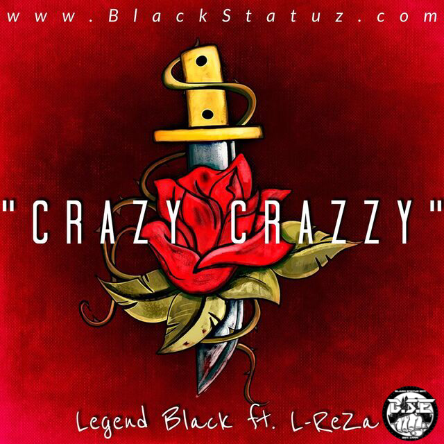 Legend Black Feat. L – ReZa – Craazy Crazy