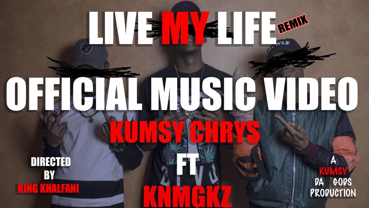 KUMSY Chrys Feat. KNMGKZ – Live My Life