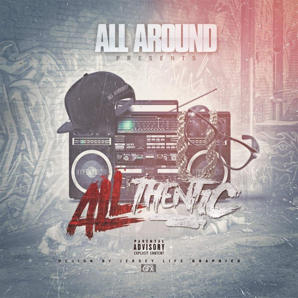 "Hartford, Connecticut's own ""All Around"" brings hip hop back with his brand new mixtape ""ALLthentic"""