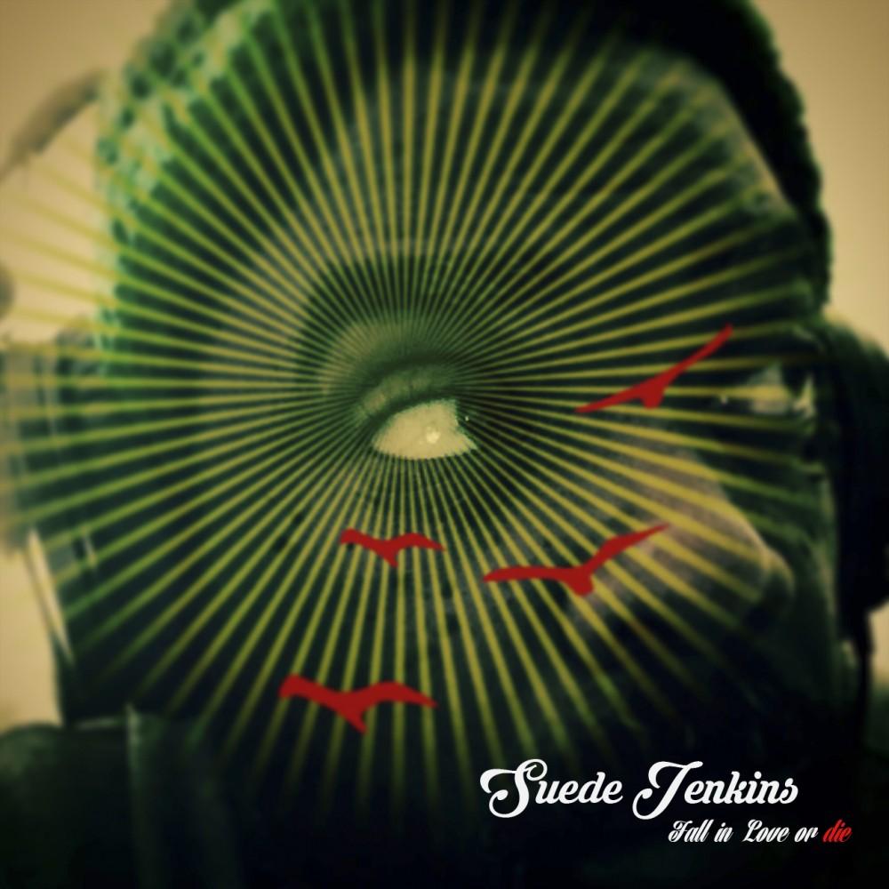Suede Jenkins – Fall In Love Or Die