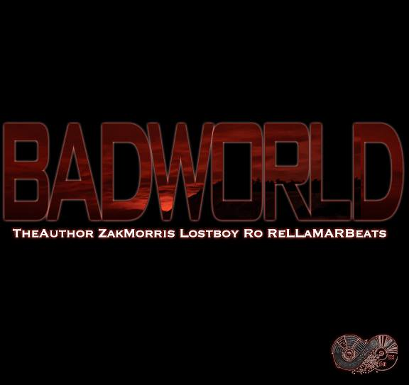 TheAuthor, Zak Morris, LostBoy Ro, ReLLaMaRBeats – Bad World