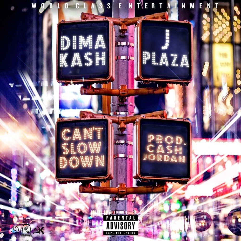 Dima Kash Feat. J. Plaza – Can't Slow Down