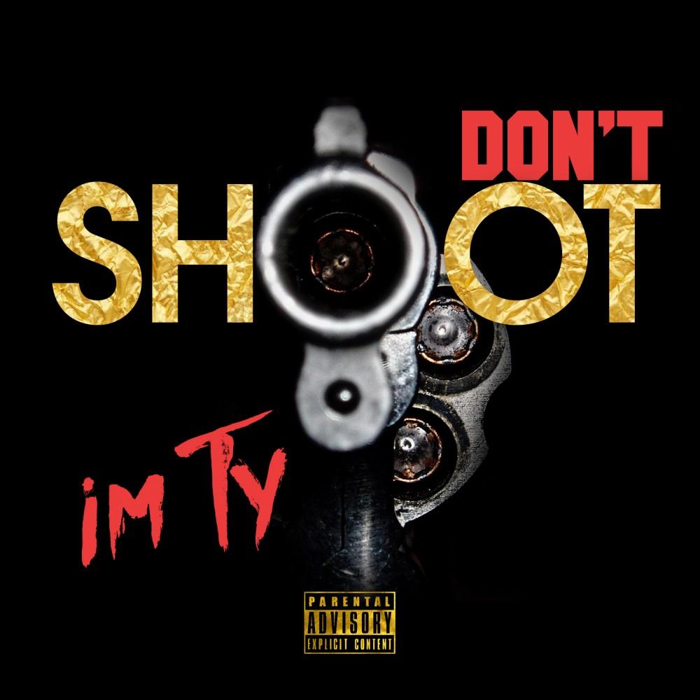 Im Ty – Don't Shoot