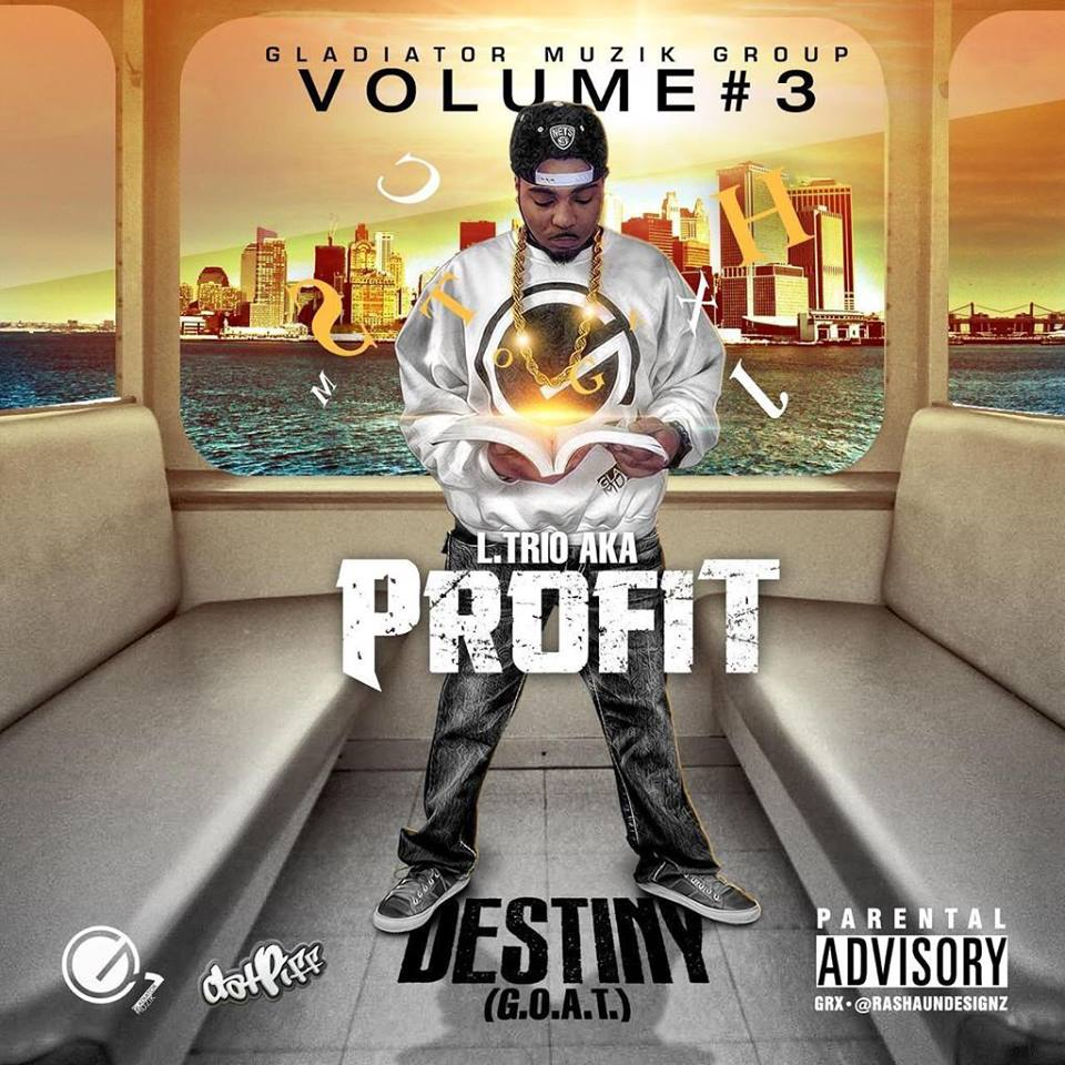 "GladiatorMuzik Presents…L.Trio aka Profit New Mixtape Album ""Volume#3"""