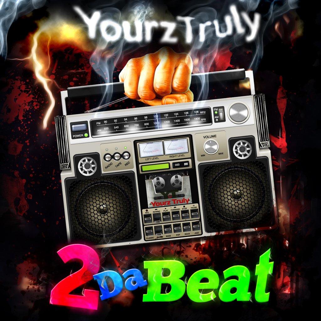 Yourz Truly – 2 Da Beat