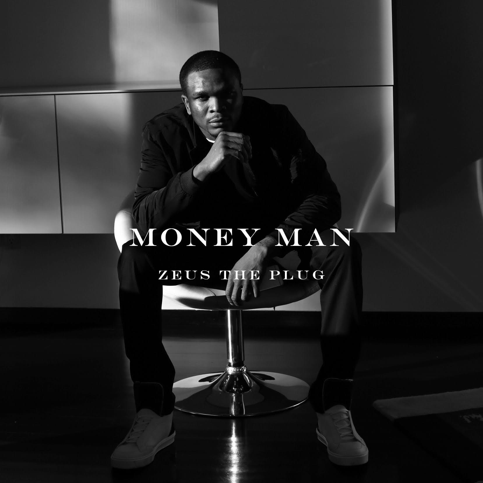 "Zeus The Plug Releases Another Hit ""Money Man"""