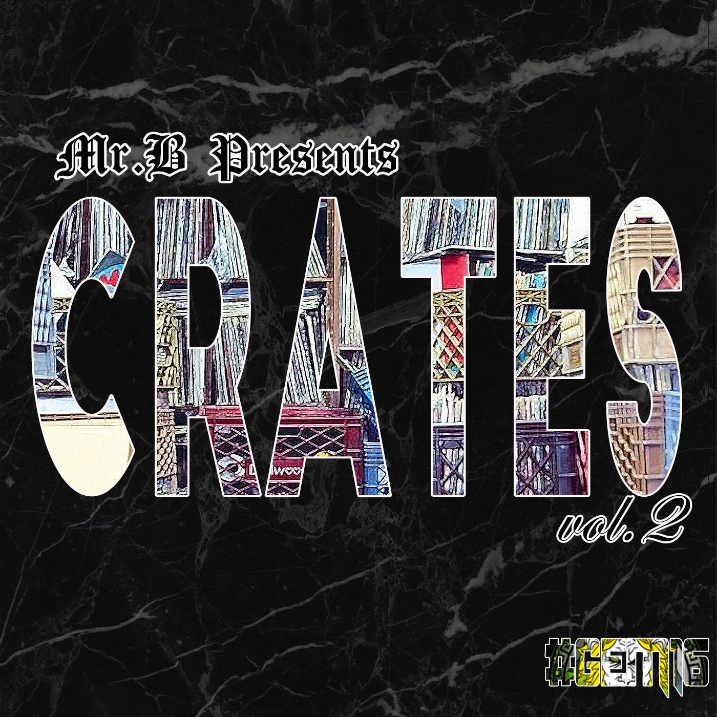 [Beat Tape Compilation] Mr.B Presents Crates Vol. 2