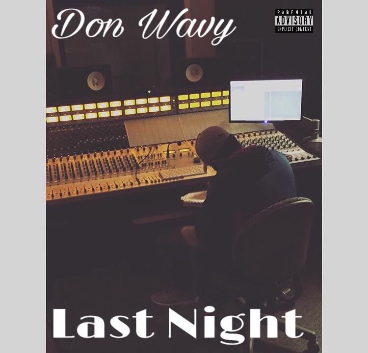 Don Wavy – Last Night