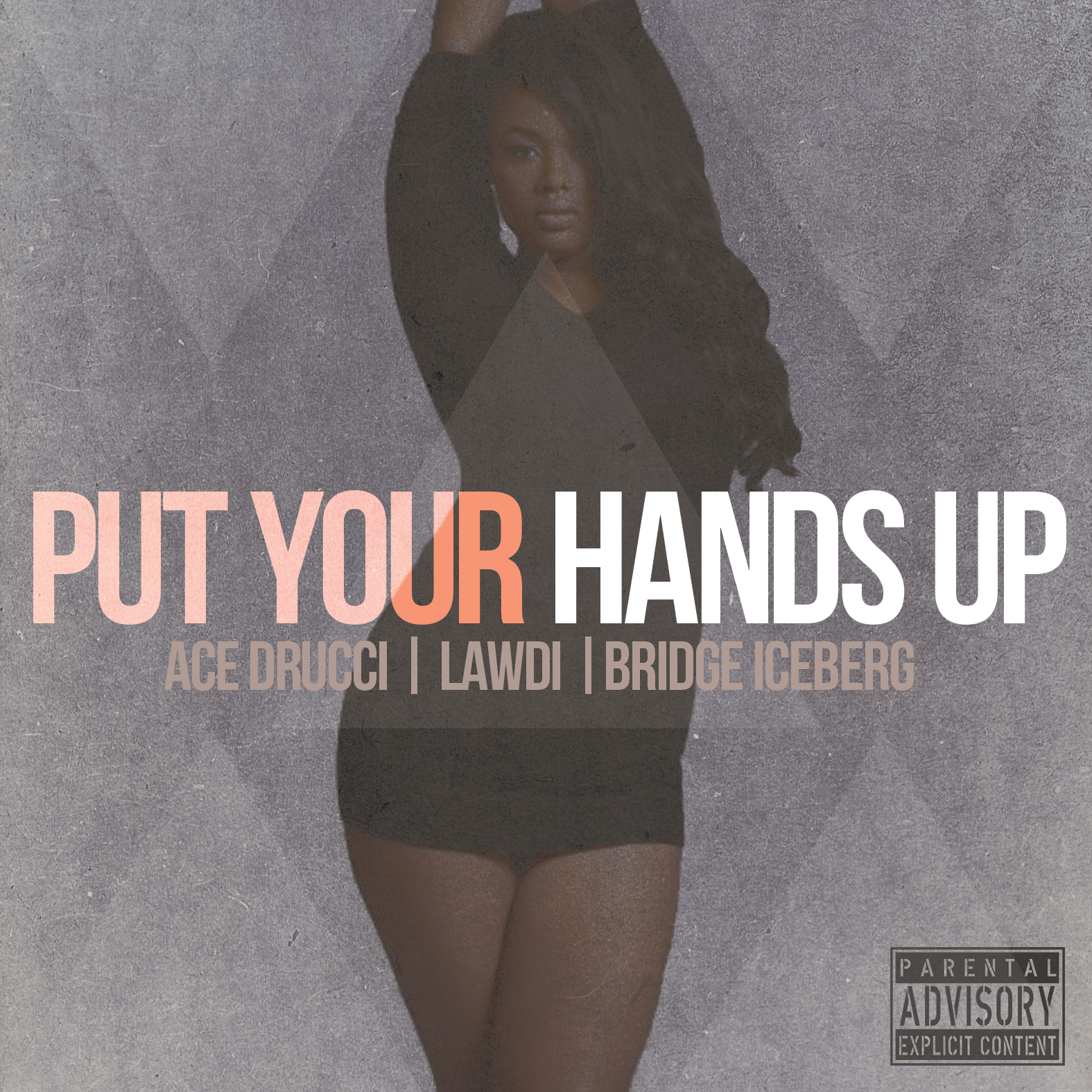 Ace Drucci Feat. Lawdi & Bridge Iceberg – Put Your Hands Up