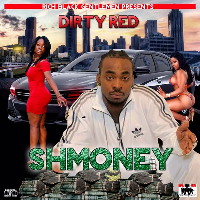 Augusta, GA Rap Star, Dirty Red Releases His Hit Single, SHMONEY Internationally