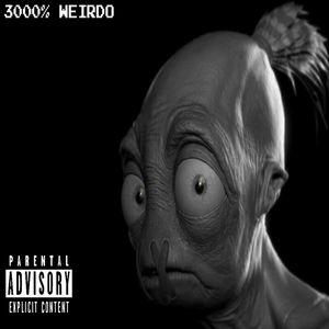 J.E Da Weirdo – 3000% Weirdo