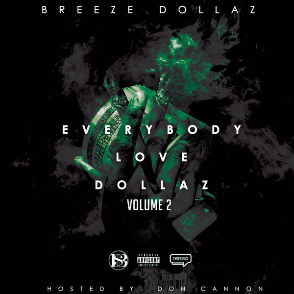 Breeze Dollaz x Don Cannon – Everybody Love Dollaz Volume 2