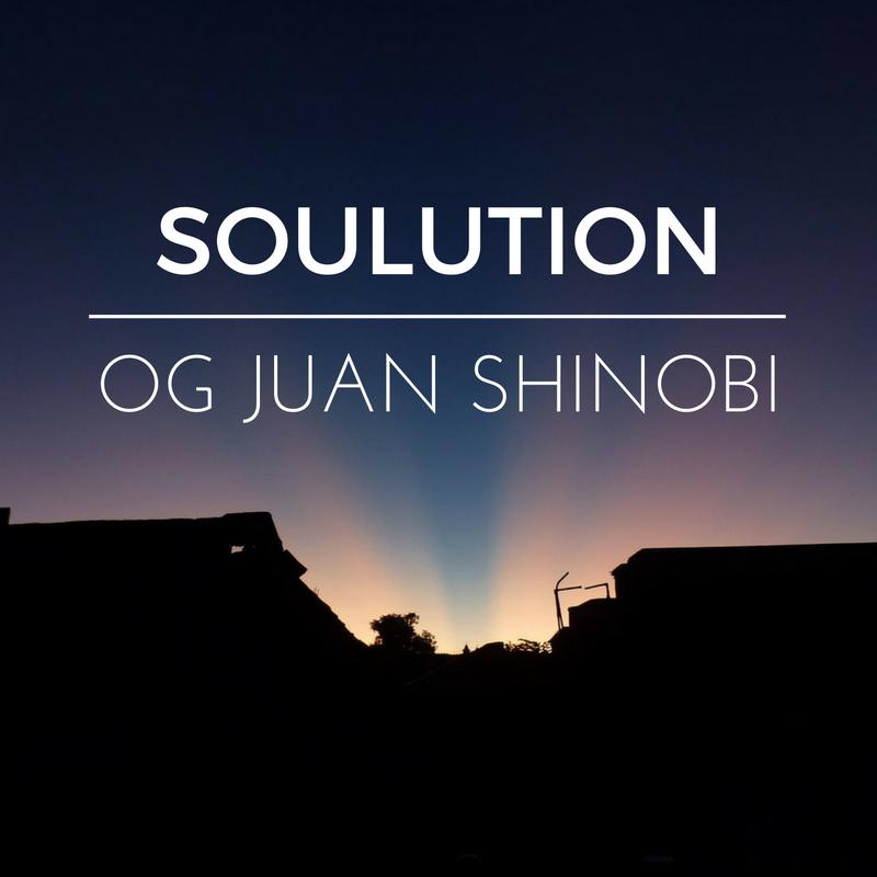 OG Juan Shinobi – Soulution