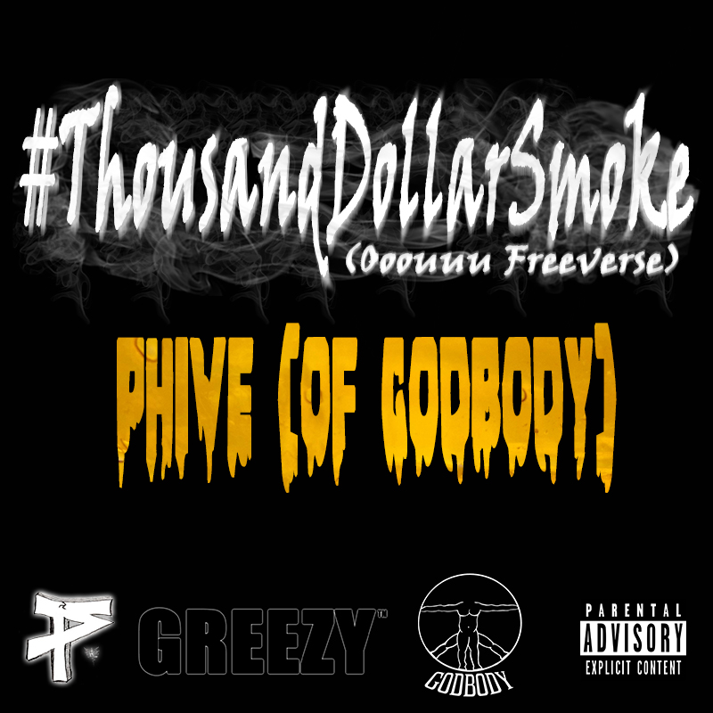 Phive – #ThousandDollarSmoke
