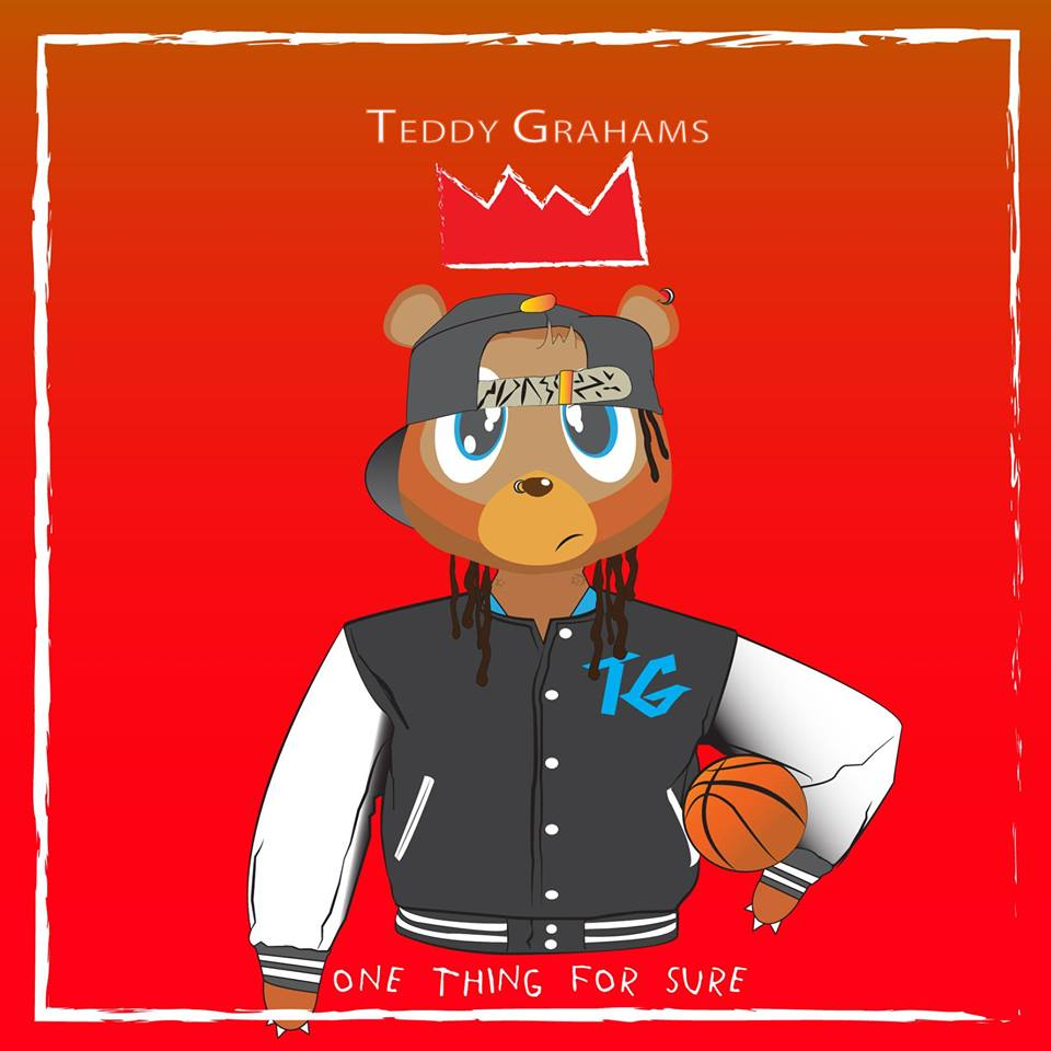 "Rising Star Teddy Grahams & His 11 Song LP ""One Thing For Sure""."