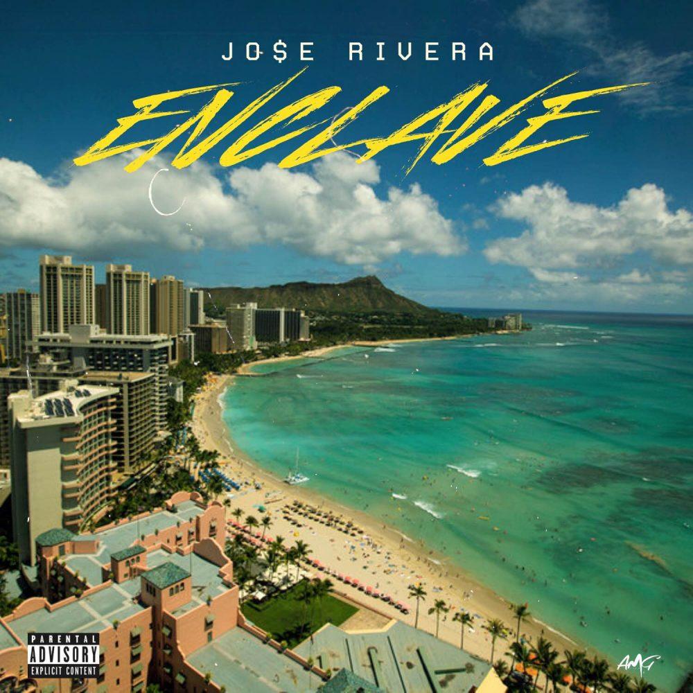 Jo$e Rivera – Enclave