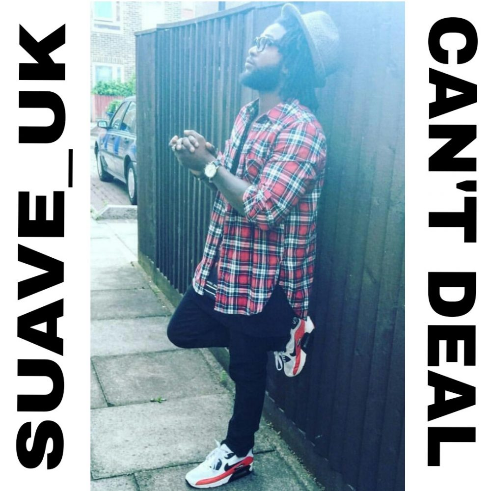 Suave_UK – Can't Deal