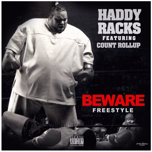 Haddy Racks Feat. Count Rollup – Beware (Remix)