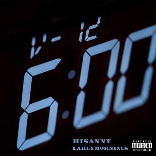 Hi$anny – Early Mornings
