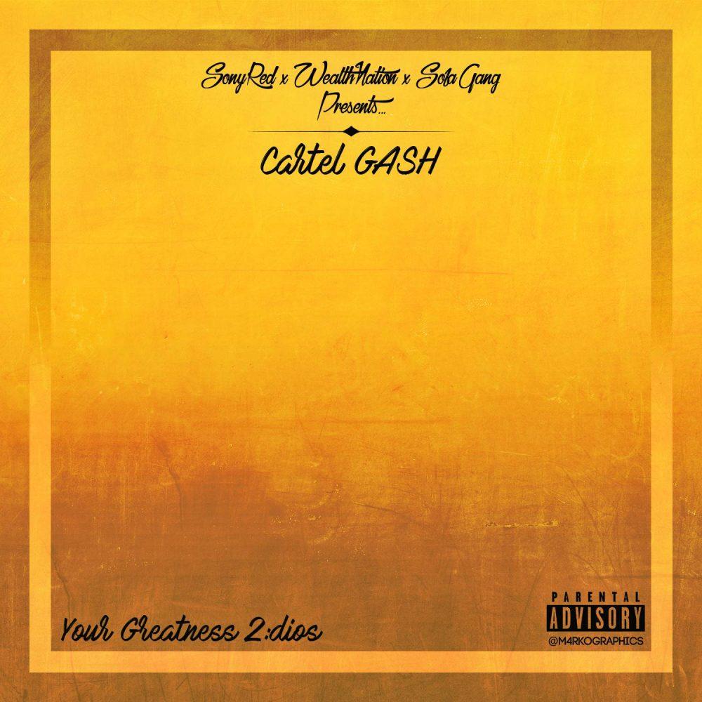 Cartel Gash – DONE