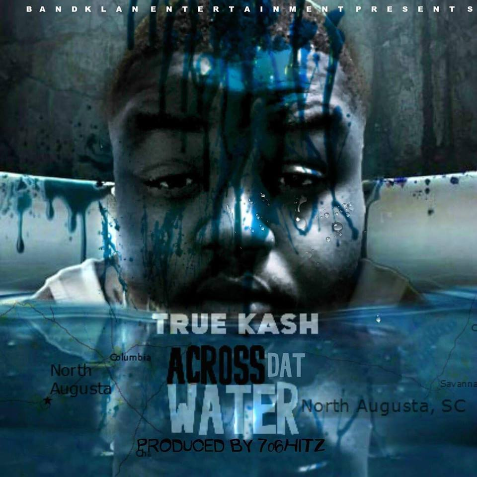 True Kash – Across Dat Water (Mixtape)
