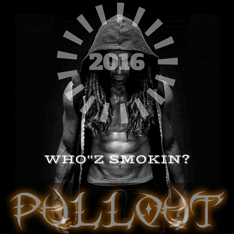 Pullout – Who'z Smoking