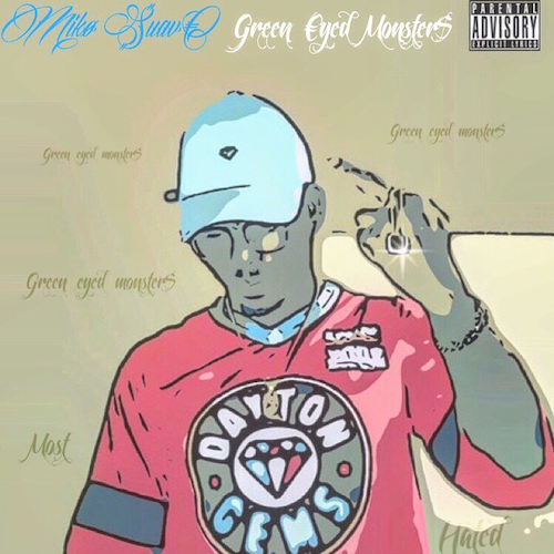 Miko Suave – G.E.M.$. (Green eyed monster$)
