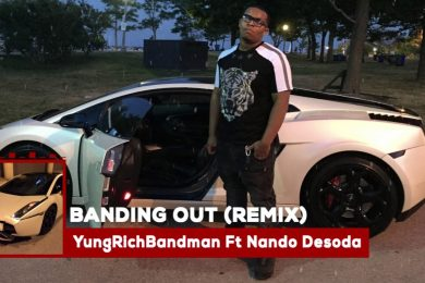 YungRichBandman Feat. Nando Desoda – Banding Out (Remix)