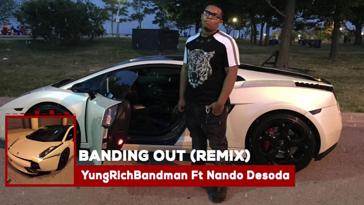 YungRichBandman @YungRichBandman Feat. Nando Desoda – Banding Out (Remix)