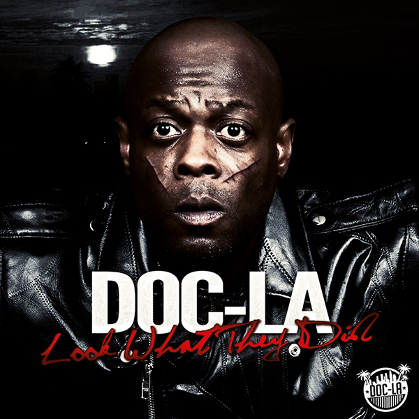 Doc-La – Look What They Did