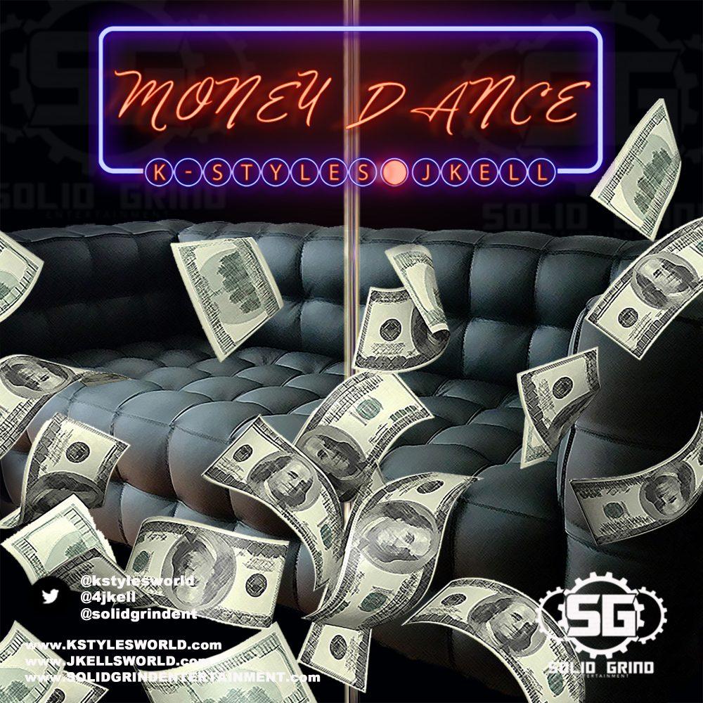 K-Styles (@kstylesworld) & JKell (@jkellsworld) – Money Dance