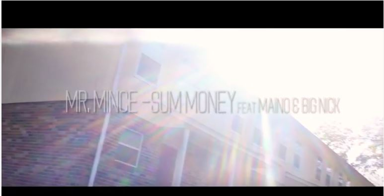 New Video: Mr. Mince – Sum Money Featuring Maino And Big Nick | @MrMince94 @MrMinceProInc