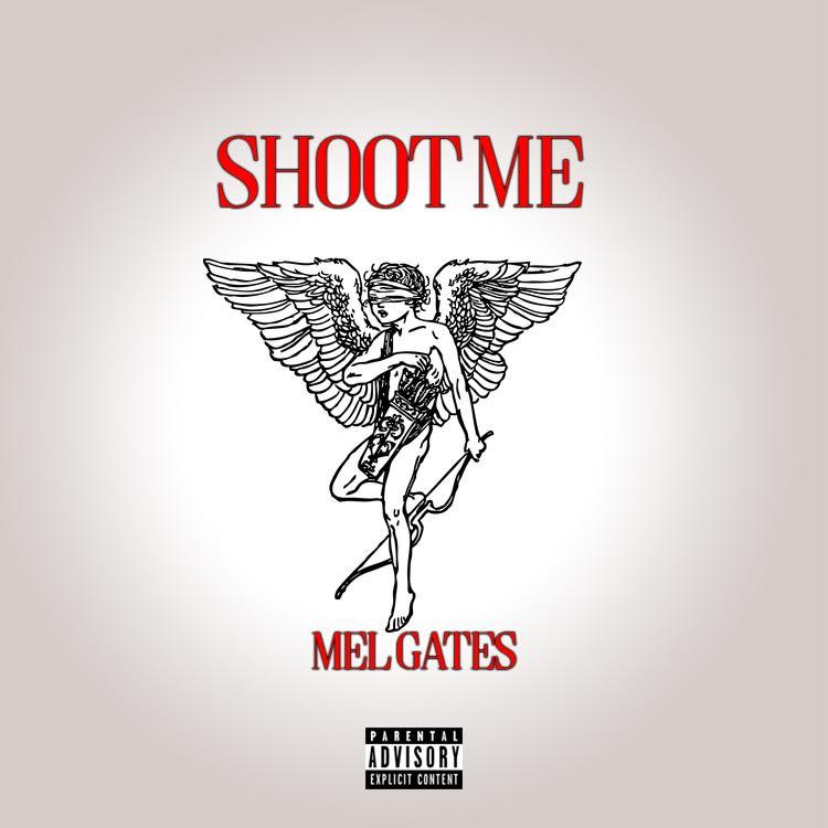 New Music: Mel Gates – Shoot Me | @ThaRealGates