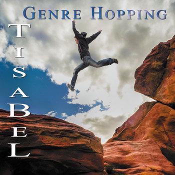 Tisabel – Genre Hoppin