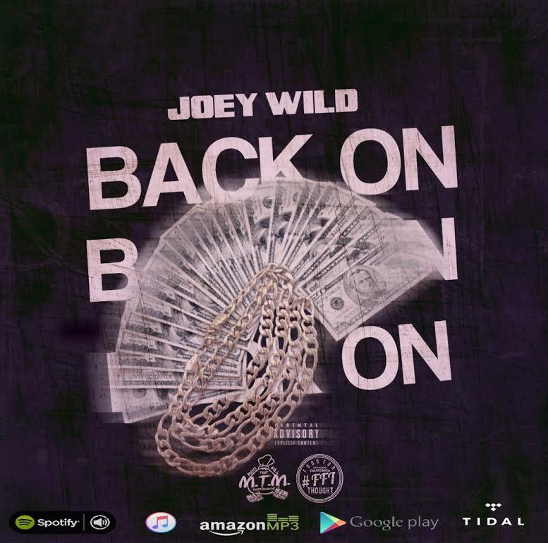 New Music: Joey Wild – Back On | @MakeThatMillEnt @Wild_Child_FFT