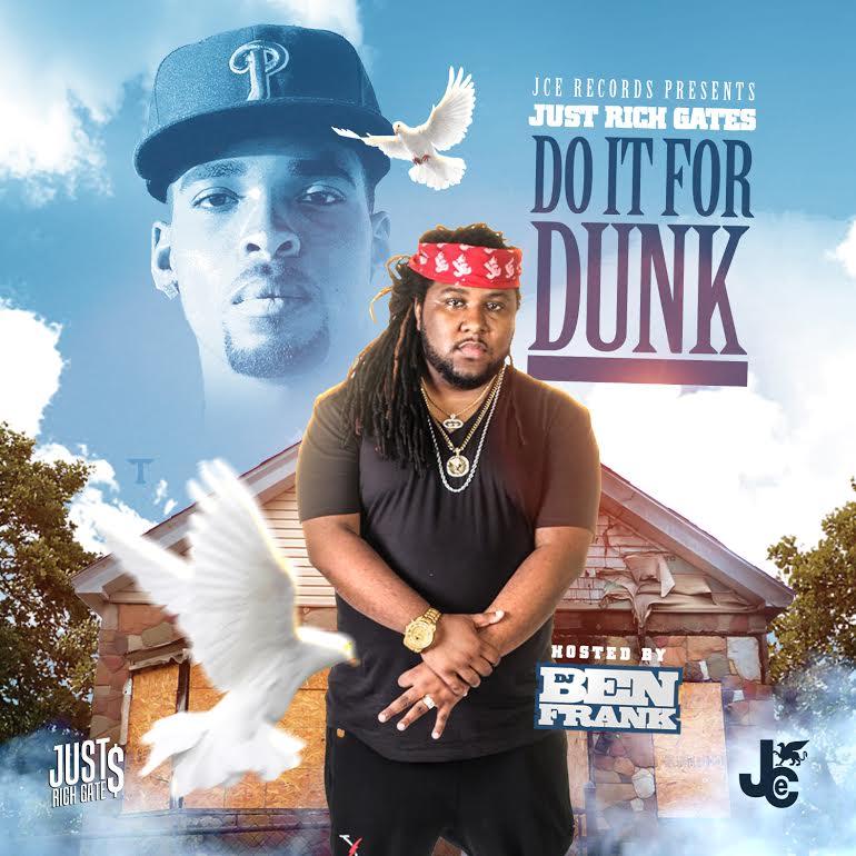New MixTape: Just Rich Gates – Do It For Dunk | @JustRichGates @DJBenFrank @Spinrilla