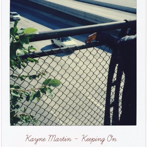 New Music: Kayne Martin – Keeping On | @KayneMartinD