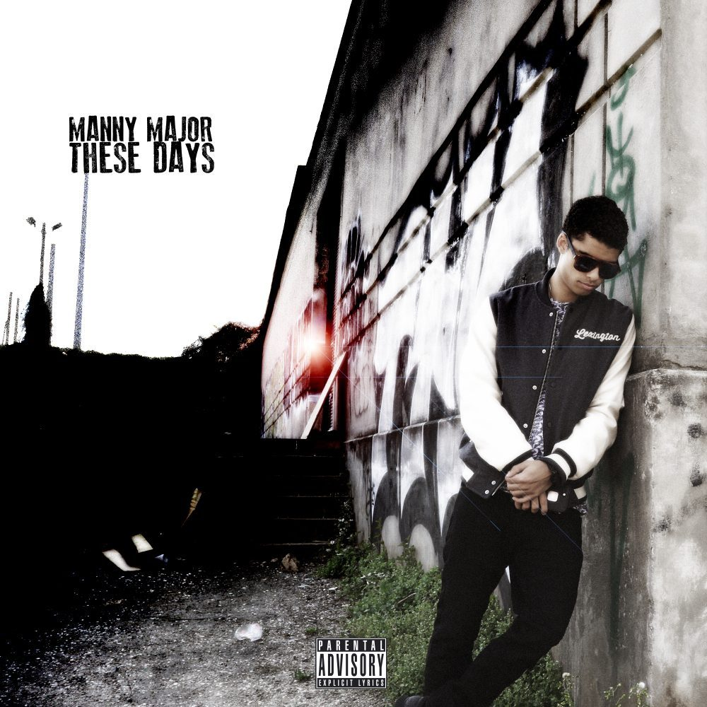Manny Major – These Days (Prod. By E. Smitty)