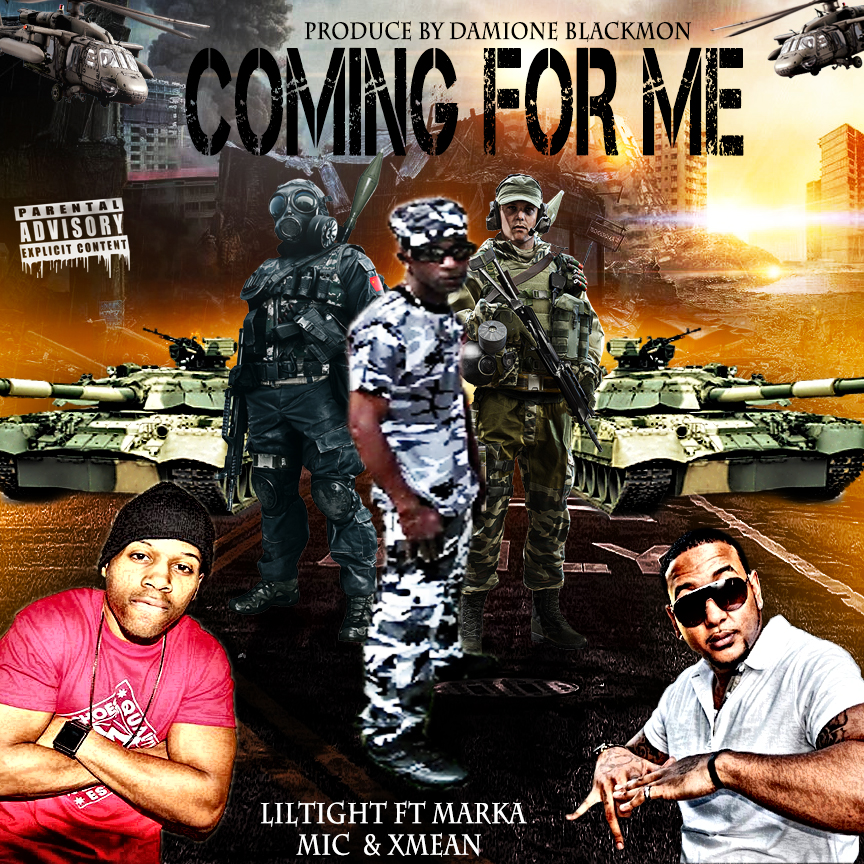 """Coming For Me Produced By Damione Blackmon AKA """"LilTight"""" Feat. Marka Mic & Xmean"""